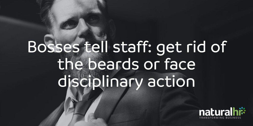 boss tells staff get rid of beard