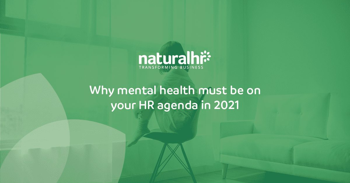Why mental health must be on your HR agenda 2021