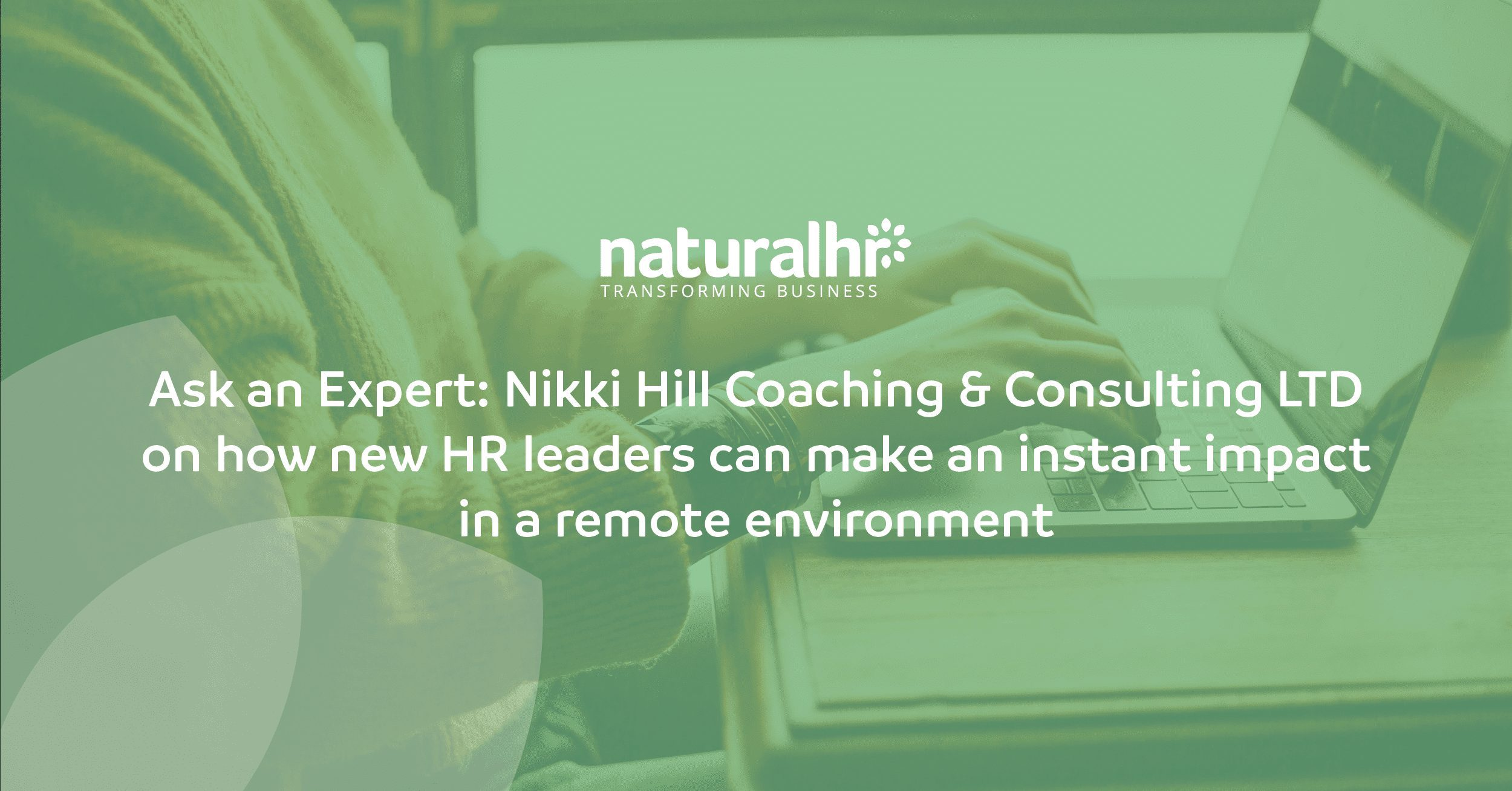 Nikki Hill on how new HR leaders can make an instant impact